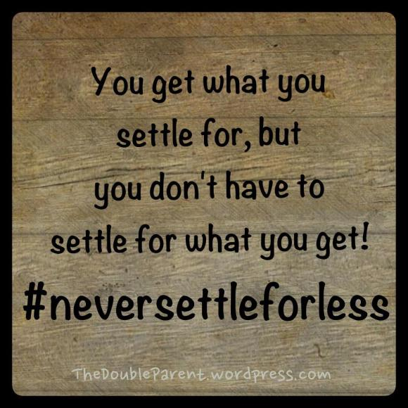 #Neversettleforless